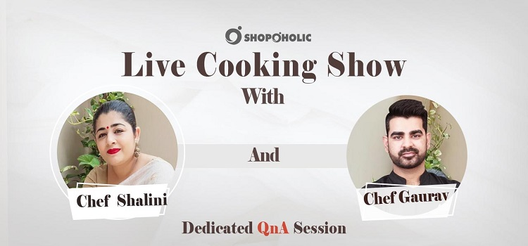 Cook Live With Chefs Shalini and Gaurav