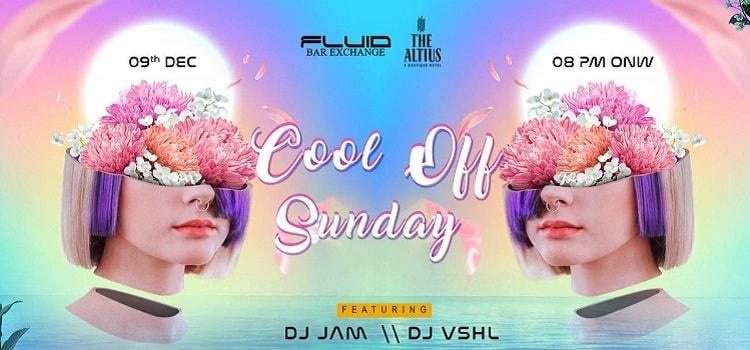 Cool Off Sunday Ft. Dj Jam & Dj Vshl At Fluid Bar Exchange, Chandigarh!