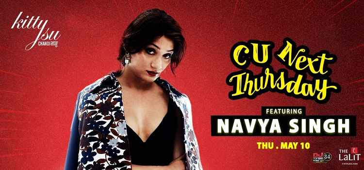 Get Ready To Enjoy This Thursday With Navya Singh At Kitty Su