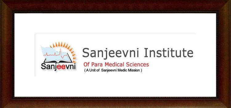 Dedicated To Students Education In Medical Field- The Sanjeevni Institute Of Paramedical Sciences