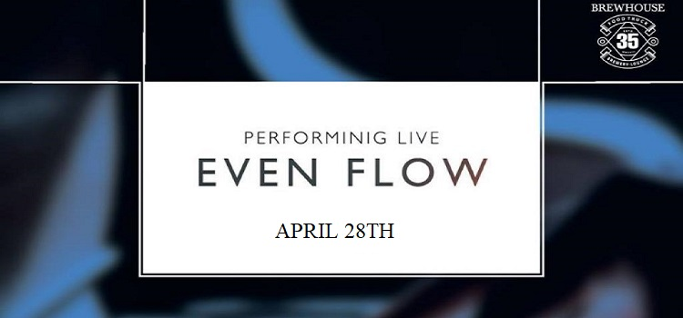 Even Flow Performing Live At 35 Brewhouse