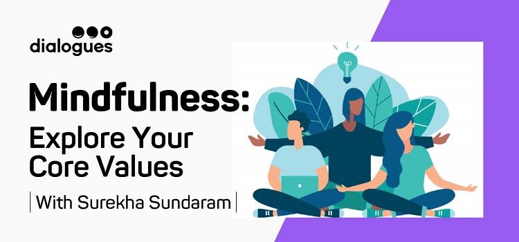 Explore You Core Values With Surekha Sundaram by Online Events