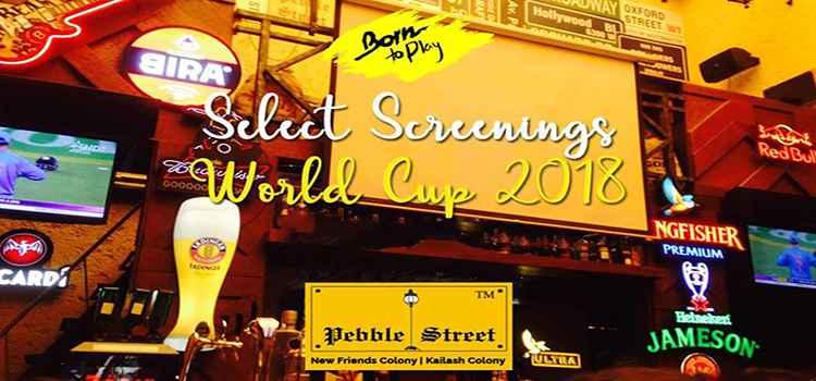 FIFA Live Screening At Pebble Street And Bar, New Delhi!
