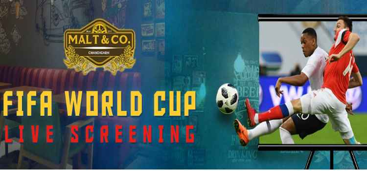 FIFA World Cup Live Screening At Malt And Co. Chandigarh!