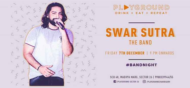 Friday Night live with Swar Sutra At Playground, Chandigarh