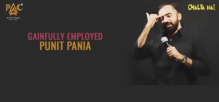 Gainfully Employed By Punit Pania In Chandigarh