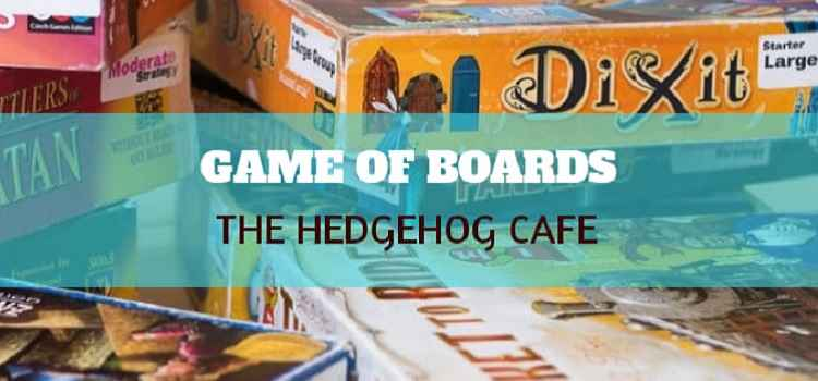 Join The Game Of Boards At The Hedgehog Cafe