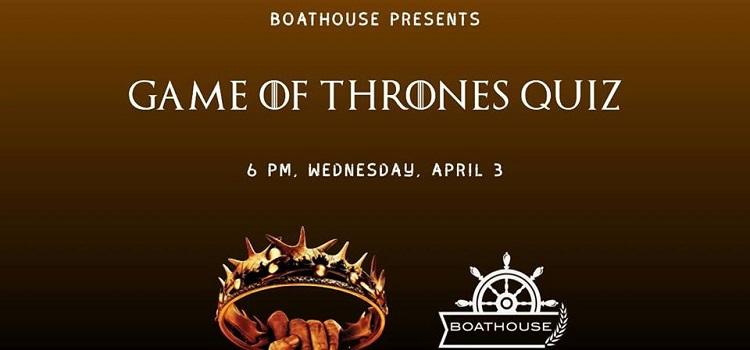 Game of Thrones Quiz At Boathouse Elante