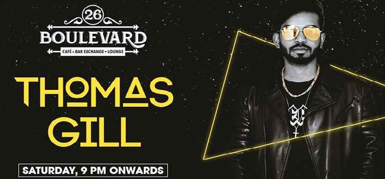 Catch Thomas Gill Live At 26 Boulevard, Chandigarh!!