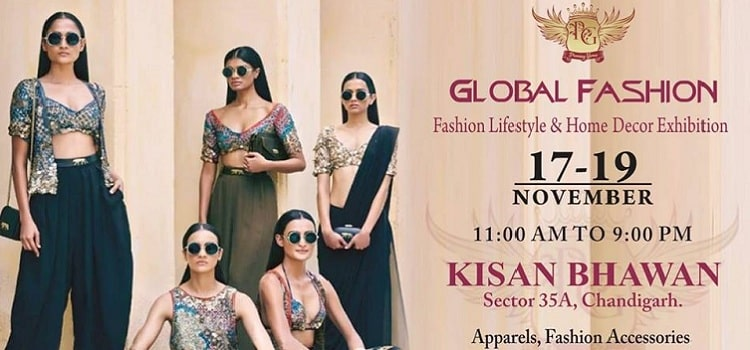 GLOBAL FASHION- Lifestyle & Home Decor Exhibition At Kisan Bhawan, Chandigarh