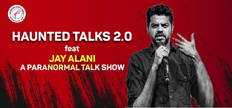 Haunted Talks by Jay Alani At Laugh Club by Laugh Club