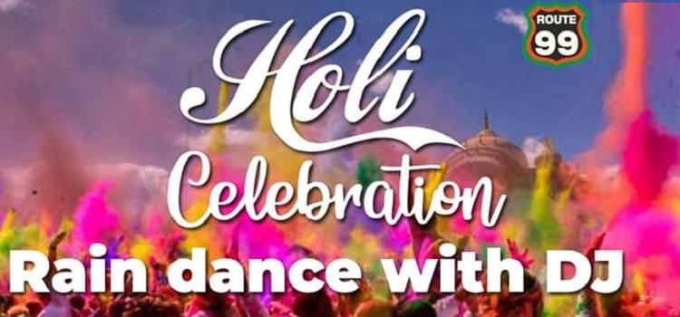 Holi Celebrations At Route 99 Chandigarh