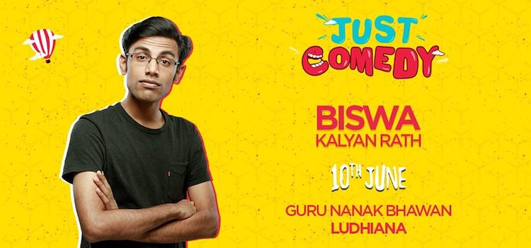 Just Comedy Presents Biswa Kalyan Rath Live In Ludhiana