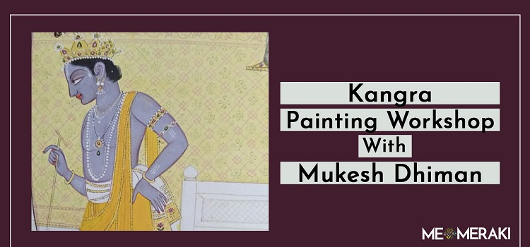 Kangra Art Workshop With Mukesh Dhiman