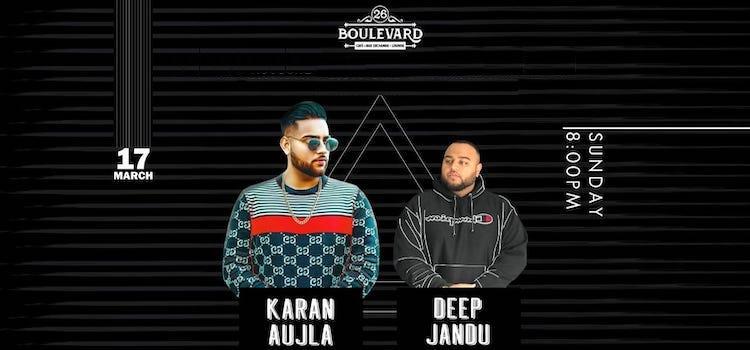 26 Boulevard Presents Karan Aujla & Deep Jandu
