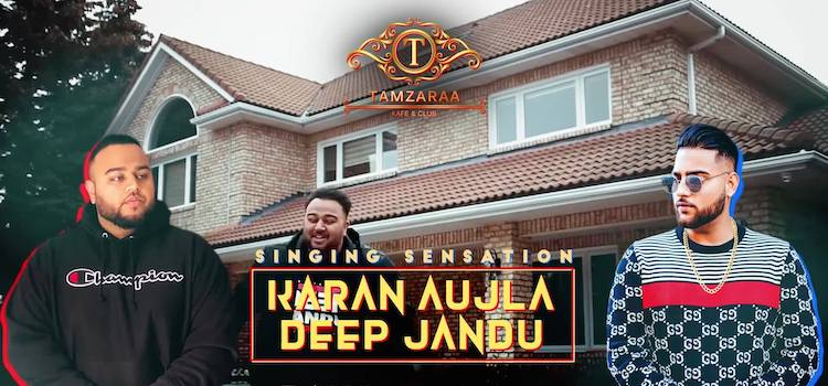 Tamzaraa Presents Karan Aujla & Deep Jandu Live by Tamzaraa Kafe & Club