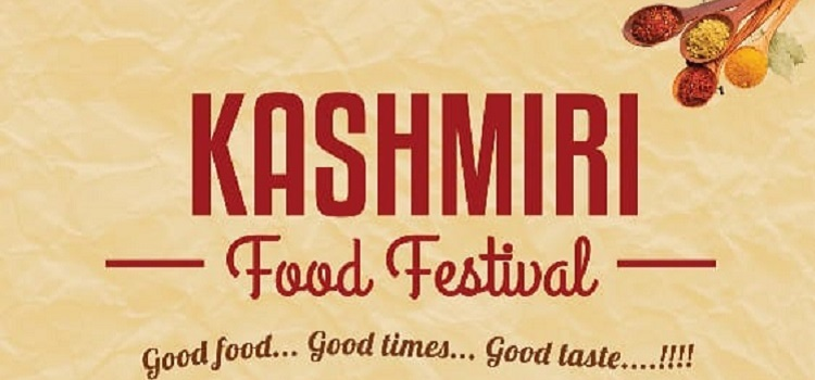Kashmiri Food Festival At Glades Chandigarh