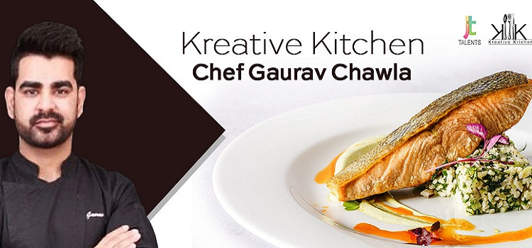 Kreative Kitchen - Chef Gaurav Chawla