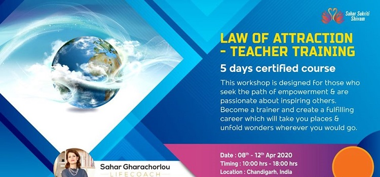 Law of Attraction - Teacher Training By Sahar by Chandigarh city