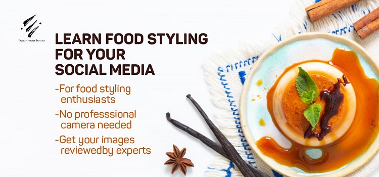 Learn Online Food Styling For Your Social Media