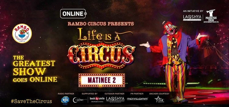 Life Is A Circus -Matinee 2 Event
