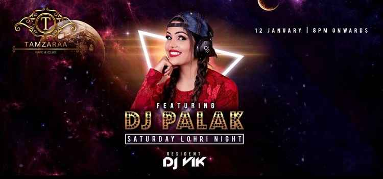 Get Ready For Saturday Lohri Night ft. DJ Palak In Chandigarh