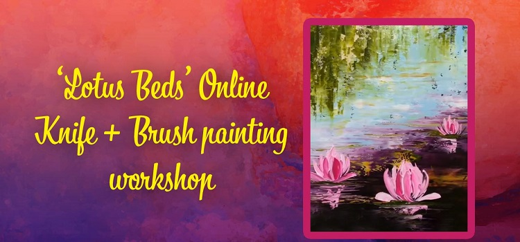 Lotus Bed Online Knife & Brush Painting Workshop