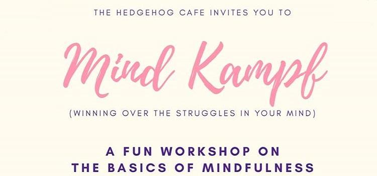 Mind Kampf : A Workshop On The Basics Of Mindfulness At Hedgehog Cafe