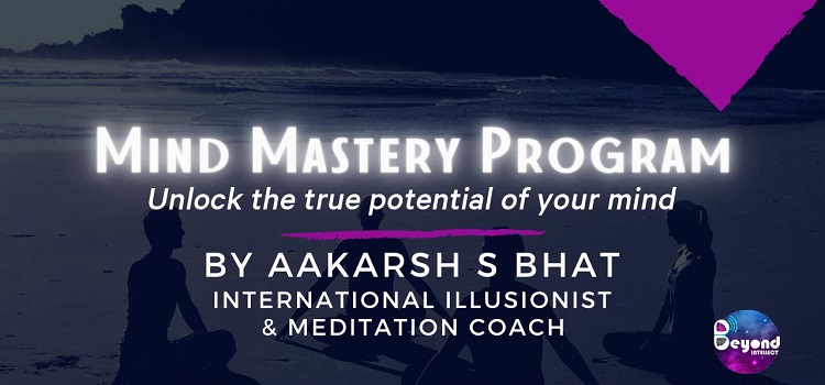 Mind Mastery Program By Aakarsh S Bhat