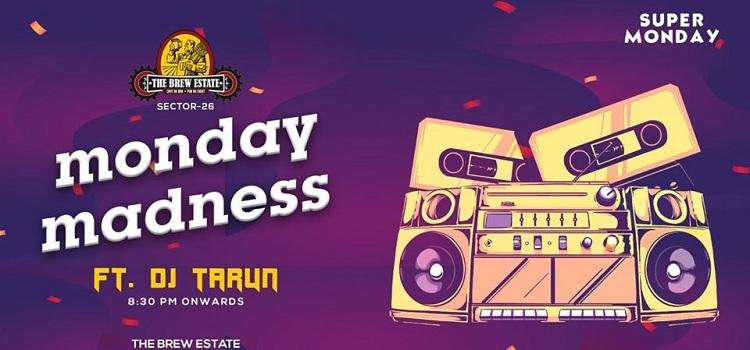 Monday Madness Ft. DJ Tarun At The Brew Estate