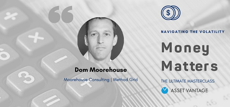 Money Matters - Masterclass by Dom Moorehouse by Online Events