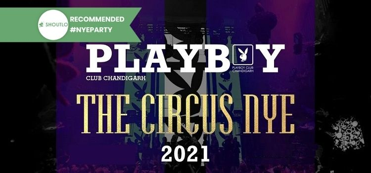 Playboy Chandigarh New Year Party- The Circus NYE