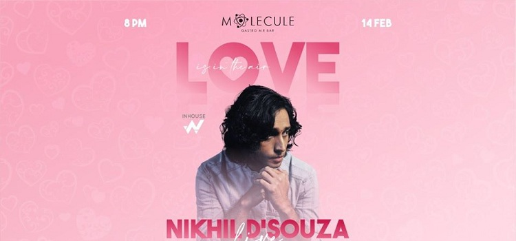 Valentine's Day With Nikhil D'Souza At Molecule