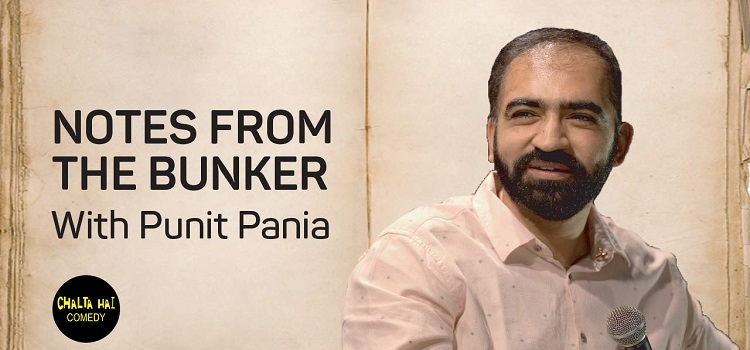 Notes From The Bunker Comedy With Punit Pania
