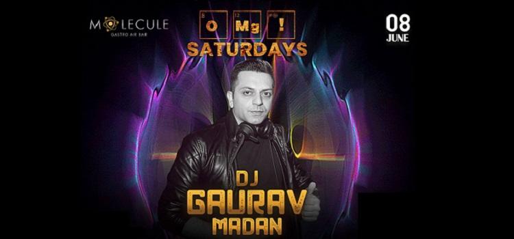 OMG Saturdays Ft. DJ Gaurav Madan At Molecule
