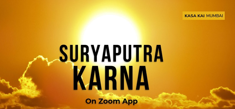 Online Discussion on Suryaputra Karna