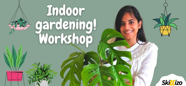 Online Indoor Gardening Workshop