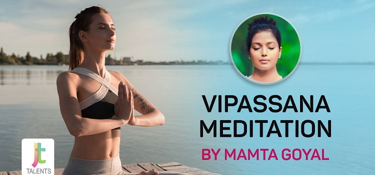 Online Vipassana Meditation by Mamta Goyal