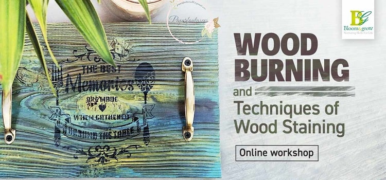 Online Workshop on Techniques of Wood Burning