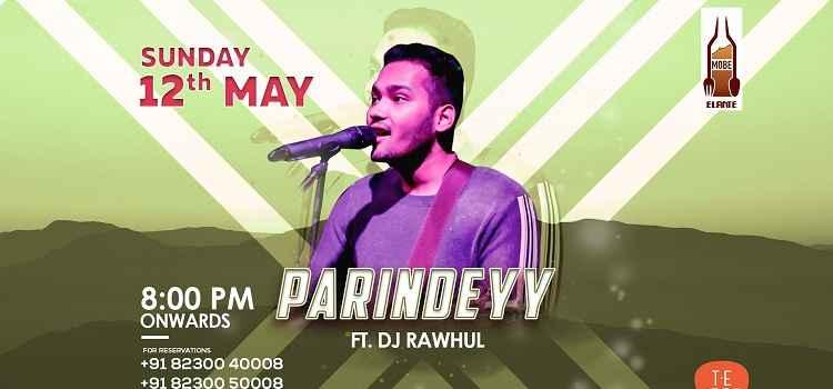 Parindeyy Performing Live At MOBE Elante