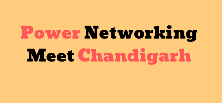 Power Networking Meet Chandigarh by Chandigarh city