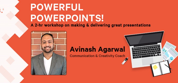 Powerful Powerpoints With Avinash Agarwal