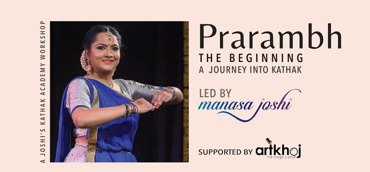 Prarambh - A Journey into Kathak by Manasa Joshi