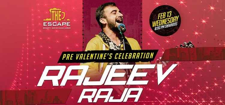 Pre-Valentine's With Rajeev Raja At The Escape