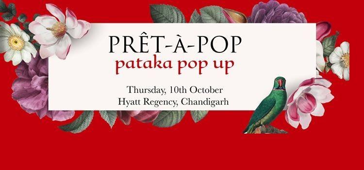 Pret-A-Pop's Pataka Pop Up In Chandigarh