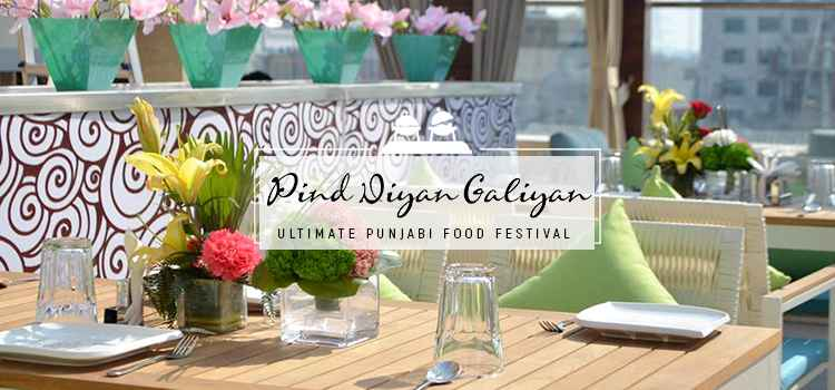 Drool in the Desi Flavors at Pind Diyan Galiyan: Hotel Arista's Ultimate Food Festival