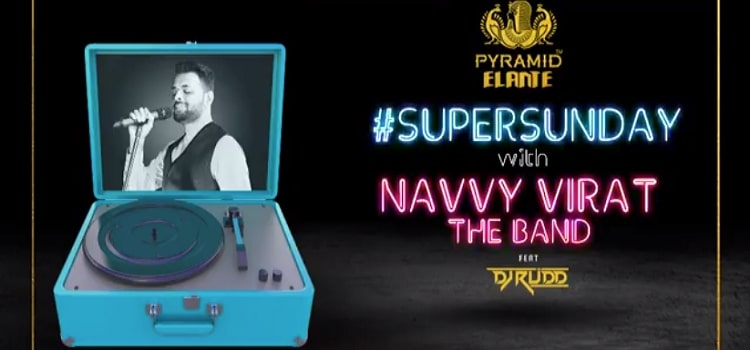 Pyramid Presents Super Sunday Ft. Navvy Virat