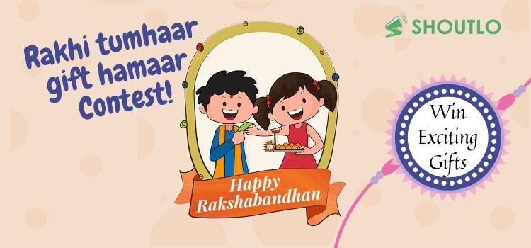 Rakhi Online Contest 2019: Rakhi Tumhar, Gift Hamar