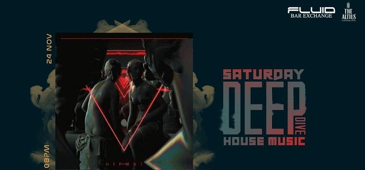 Saturday Deep Dive House Music Ft. Dj Jam / Dj Vshl At Fluid Bar, Chandigarh