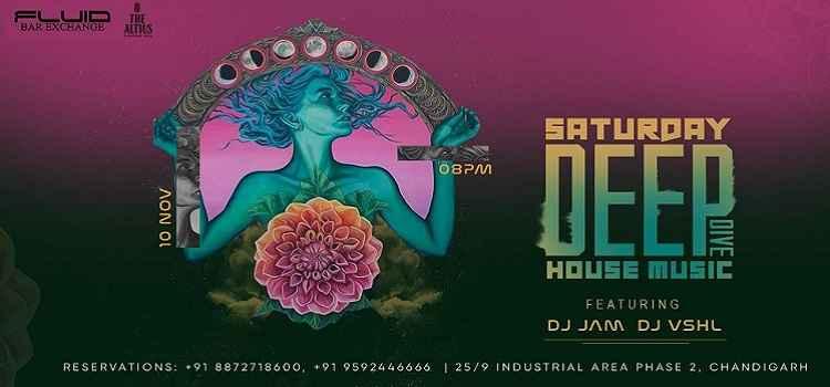 Saturday Deep Dive House Music: Ft. Dj Jam Dj Vshl at Fluid Bar Exchange, Chandigarh